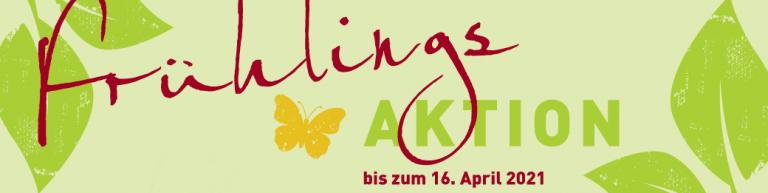 Frühlingsaktion bis 16.04.2021